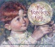 The Traveler's Gift by  Mark Kimball Moulton - First Edition, 1st printing - 2001 - from after-words bookstore and Biblio.com