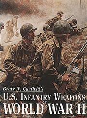 U.S. INFANTRY WEAPONS OF WORLD WAR II