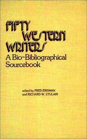 Fifty Western Writers: A Bio-Bibliographical Sourcebook