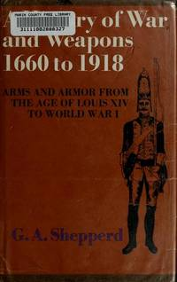 A History of War and Weapons 1660 to 1918