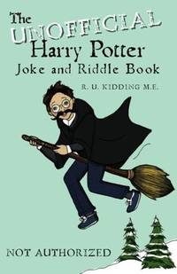 Unofficial Harry Potter Joke And Riddle Book