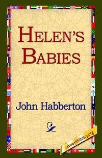 Helen's Babies by John Habberton - Paperback - 2004-12-01 - from Books Express and Biblio.com