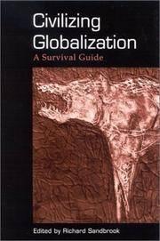 Civilizing Globalization: A Survival Guide