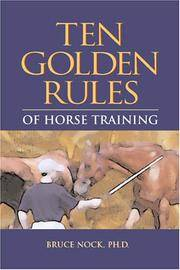 Ten Golden Rules of Horse Training - Universal Laws for All Training Levels and Riding Styles