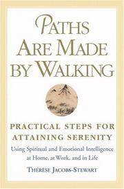 Paths Are Made By Walking Practical Steps for Attaining Serenity