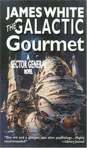 The Galactic Gourmet: A Sector General Novel by  James S White - Paperback - 1st Mass Market  - 1997 - from James Gustafson (SKU: 006596)