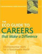 The ECO Guide to Careers that Make a Difference: Environmental Work For A Sustainable World (The...