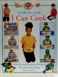 I Can Cook: How-to-cook Activity Projects for the Very Young (Show-me-how)
