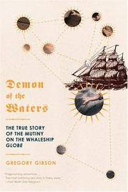 image of Demon of the Waters: The True Story of the Mutiny on the Whaleship Globe