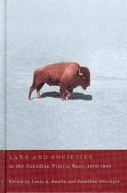 Laws and Societies in the Canadian Prairie West 1670-1940