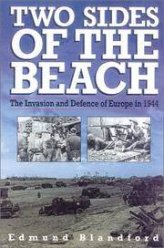 Two Sides of the Beach The Invasion and Defense of Europe in 1944