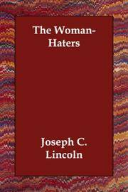 The Woman-Haters - a Yarn Of Eastboro Twin-Lights