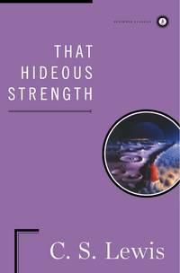 image of That Hideous Strength: A Modern Fairy-Tale for Grown-Ups