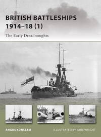 British Battleships 1914-18 (1): The Early Dreadnoughts  New Vanguard No. 200 by  Angus Konstam - Paperback - 2013 - from First Choice Books (SKU: 97186)