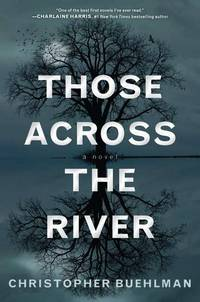 Those Across the River by Christopher Buehlman - 2011