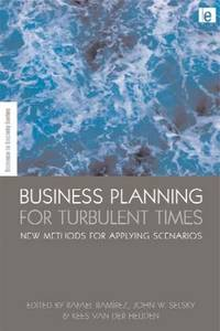 Business Planning for Turbulent Times: New Methods for Applying Scenarios (Science in Society...