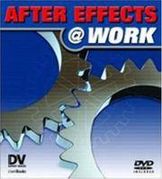 After Effects @ Work: DV Expert Series by  Richard [Editor] Harrington - Paperback - 2006-07-10 - from paisan626 and Biblio.com