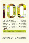 image of 100 Essential Things You Didn't Know You Didn't Know: Math Explains Your World