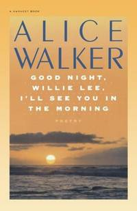 Good Night, Willie Lee, I'll See You in the Morning by  Alice Walker - Paperback - from Russell Books Ltd and Biblio.com