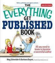 The Everything Get Published Book: All You Need to Know to Become a Successful Author (Everything: Language and Literature)