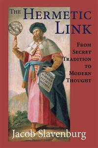 HERMETIC LINK: From Secret Tradition To Modern Thought