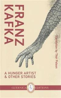 A Hunger Artist & Other Stories & Poems and Songs of Love