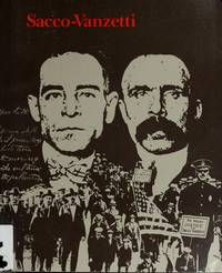 SACCO-VANZETTI: Developments And Reconsiderations- 1979. Conference Proceedings.