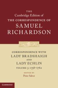 Correspondence of Samuel Richardson Volume 3