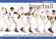 Baseball: A Personal Coaching System to Help You Master All the Essential Skills