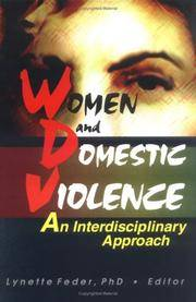 Women and Domestic Violence: An Interdisciplinary Approach by  Lynette Feder - Hardcover - 1999 - from Defunct Books and Biblio.com