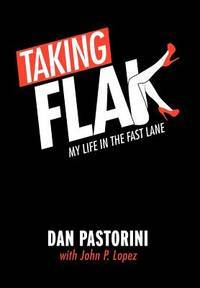 Taking Flak: My Life In The Fast Lane