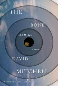 The Bone Clocks: A Novel by  David Mitchell - Signed First Edition - 2014 - from Catch and Release Books and Biblio.co.uk