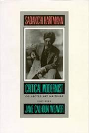 Sadakichi Hartmann: Critical Modernist (Lannan Series), Edited By Jane Weaver