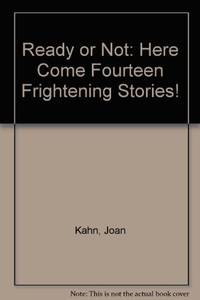 Ready or Not: Here Come Fourteen Frightening Stories!