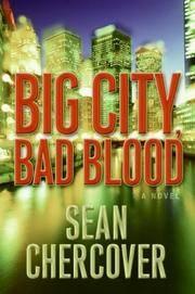 Big City, Bad Blood: a novel