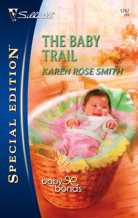 THE BABY TRAIL (SILHOUETTE SPECIAL EDITION)