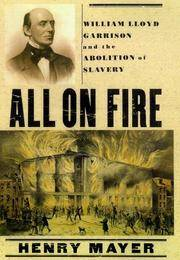 image of All on Fire:   William Lloyd Garrison and the Abolition of Slavery