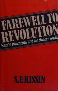 Farewell to Revolution : Marxist Philosophy & the Modern World