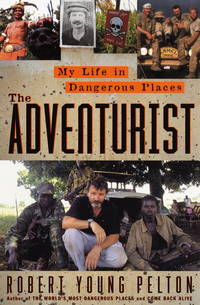 image of The Adventurist: A Life In Dangerous Places