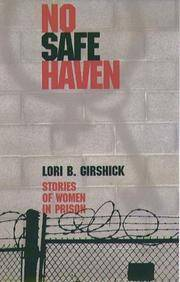 No Safe Haven: Stories of Women in Prison (Northeastern Series on Gender, Crime, and Law)