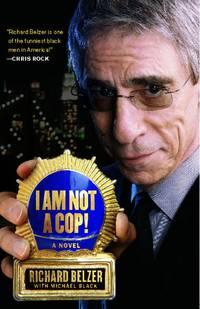 I Am Not a Cop!: A Novel