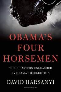 Obama's Four Horsemen: The Disasters Unleashed by