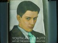 YOUTH AND BEAUTY ART OF THE AMERICAN TWENTIES