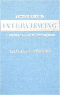 Interviewing: A Forensic Guide to Interrogation