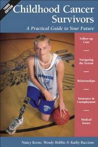 Childhood Cancer Survivors; A Practical Guide to Your Future