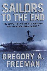 SAILORS TO THE END The Deadly Fire on the USS Forrestal and the Heroes Who Fought It