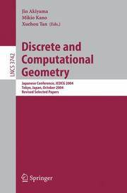 Discrete and Computational Geometry: Japanese Conference, JCDCG 2004, Tokyo, Japan, October 8-11,...