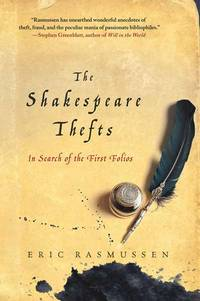 The Shakespeare Thefts: In Search of the First Folios by Eric Rasmussen - Paperback - First edition thus - 2012 - from Miles Books (SKU: NA170)