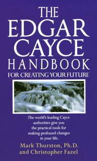 Edgar Cayce Handbook for Creating Your Future