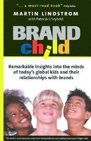 BRANDchild: Insights into the Minds of Today's Global Kids: Understanding The..
